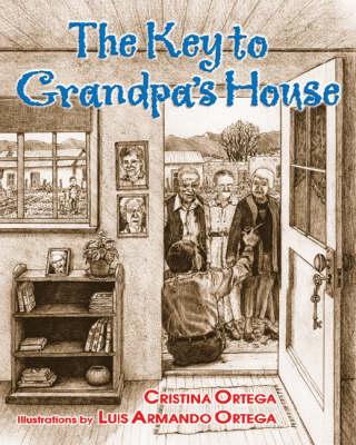 The Key to Grandpa's House by Cristina Ortega