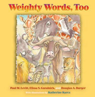 Weighty Words, Too by Paul M. Levitt, Elissa S. Guralnick, Douglas A. Burger
