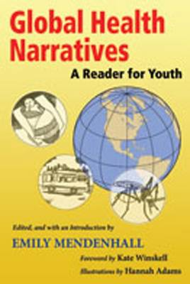 Global Health Narratives A Reader for Youth by Kate Winskell