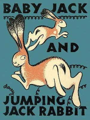 Baby Jack and Jumping Jack Rabbit by Loyd Tireman, Evelyn Yrisarri
