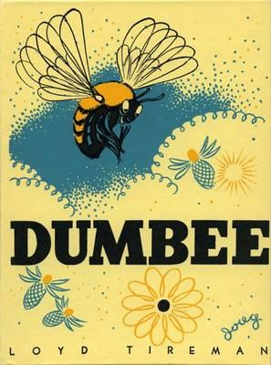 Dumbee by Loyd Tireman, Evelyn Yrisarri