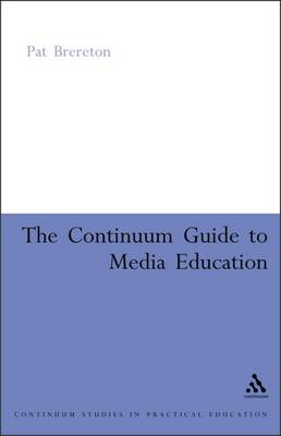 Continuum Guide to Media Education by Patrick Brereton