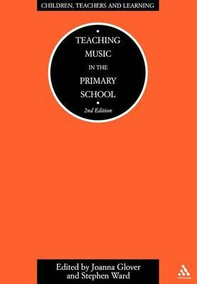 Teaching Music in the Primary School by Joanna Glover
