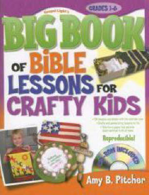 Big Book of Bible Lessons for Crafty Kids by Amy B. Pitcher