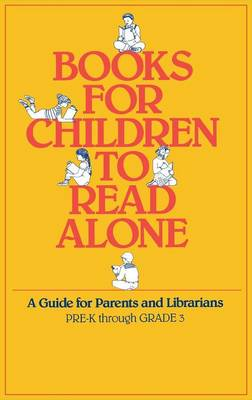 Books for Children to Read Alone A Guide for Parents and Librarians by George Wilson, Joyce Moss