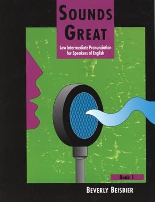 Sounds Great 1 Low Intermediate Pronunciation for Speakers of English by Beverly Beisbier