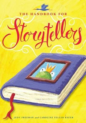 The Handbook for Storytellers by Judy Freeman, Caroline Feller Bauer