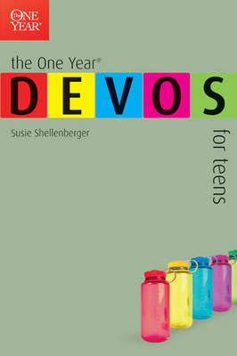 The One Year Devos for Teens by Susie Shellenberger