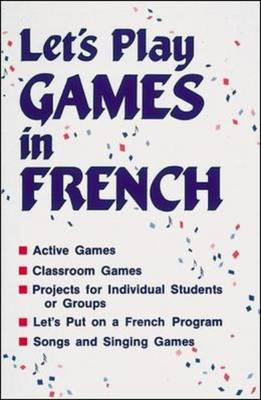 Lets Play Games in French Grades K-8 by McGraw-Hill Education, Bernard E. Cranshaw