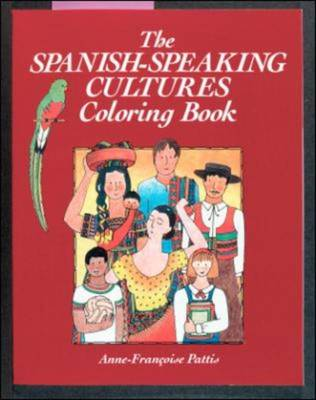 Colouring Books: The Spanish Speaking Cultures by McGraw-Hill, Anne-Francoise Pattis
