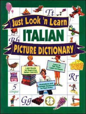 Just Look 'n' Learn Italian Picture Dictionary by McGraw-Hill