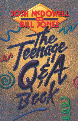 The Teenage Q & A Book by Josh McDowell, Bill Jones