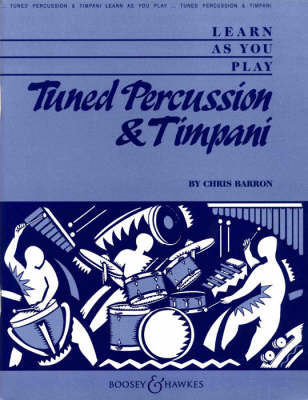 Learn as You Play Tuned Percussion and Timpani by Chris Barron