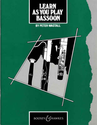 Learn as You Play Bassoon Tutor Book by Peter Wastall