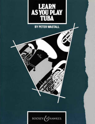 Learn as You Play Tuba Tutor Book by Peter Wastall