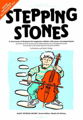 Stepping Stones A First Book of 26 Pieces for Beginner Cellists with Piano Accompaniment by Katharine Colledge, Hugh Colledge