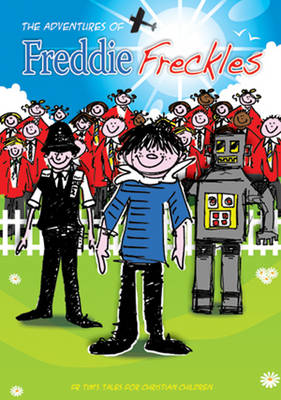 Freddie Freckles From Tim's Tales for Christian Children by Timothy J. Buckley