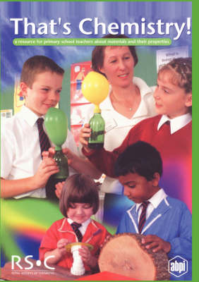 That's Chemistry! A Resource for Primary School Teachers about Materials and Their Properties by Jan Rees
