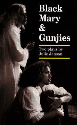 Black Mary / Gunjies Two Plays by Julie Janson