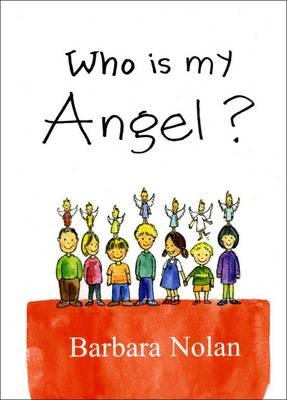 Who is My Angel? by Barbara Nolan