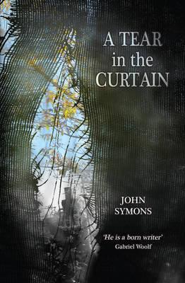 A Tear in the Curtain by John Symons