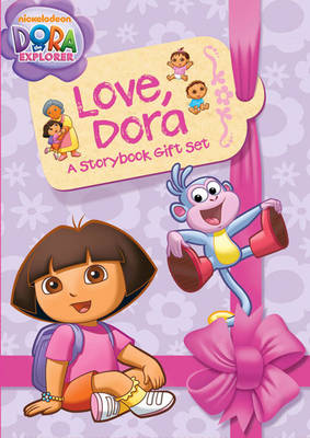 Love, Dora: a Storybook Gift Set by Nickelodeon