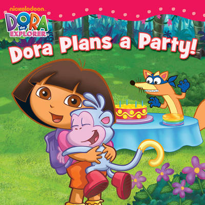 Dora Plans a Party by Nickelodeon
