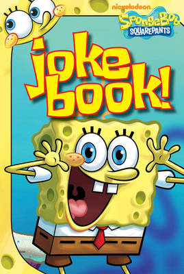 SpongeBob: Laugh Your Squarepants Off! A Joke Book Collection by Nickelodeon