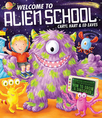 Welcome to Alien School by Caryl Hart
