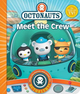 Octonauts: Meet the Crew! A Novelty Sound Book by
