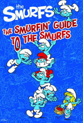 The Smurfin' Guide to the Smurfs by
