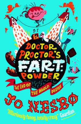 Doctor Proctor's Fart Powder: The End of the World. Maybe. by Jo Nesbo