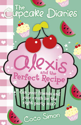 The Cupcake Diaries: Alexis and the Perfect Recipe by Coco Simon