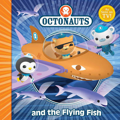The Octonauts and the Flying Fish by Simon & Schuster UK