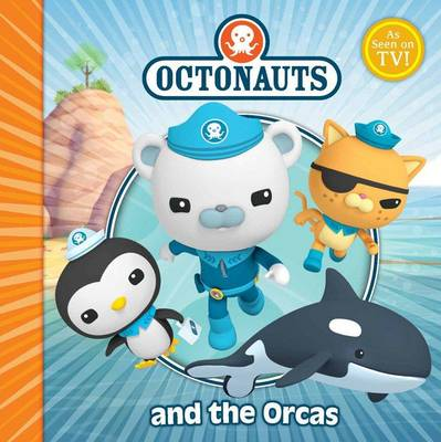 The Octonauts and the Orcas by Simon & Schuster UK