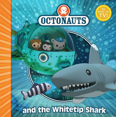 The Octonauts and the White Tip Shark by