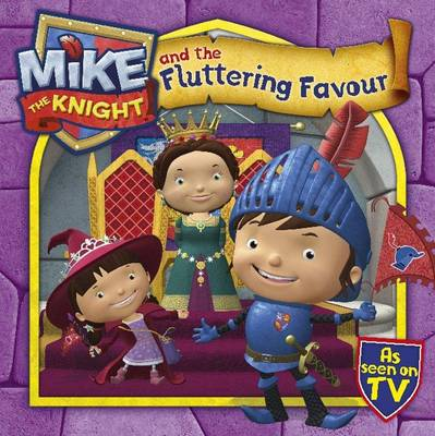 Mike the Knight and the Fluttering Favour by