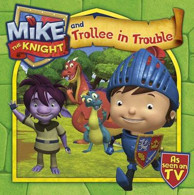 Mike the Knight and Trollee in Trouble by