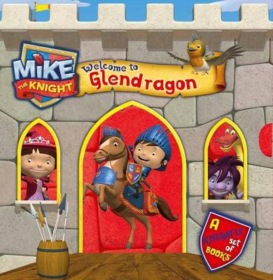 Mike the Knight: Welcome to Glendragon by