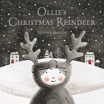 Ollie's Christmas Reindeer by Nicola Killen