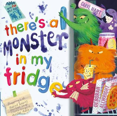 There's a Monster in My Fridge by Caryl Hart
