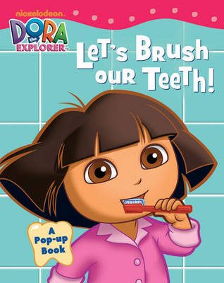Dora: Let's Brush Our Teeth by Nickelodeon