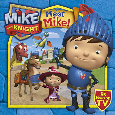 Meet Mike the Knight by