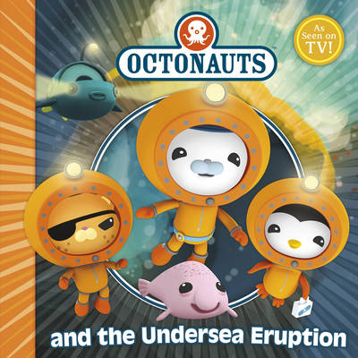 The Octonauts and the Undersea Eruption by