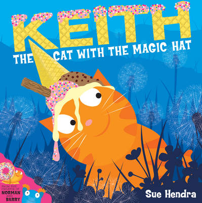 Keith the Cat with the Magic Hat by Sue Hendra
