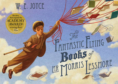 The Fantastic Flying Books of Mr Morris Lessmore by W. E. Joyce