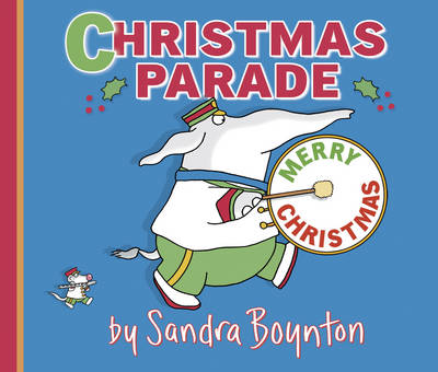 Christmas Parade by Sandra Boynton