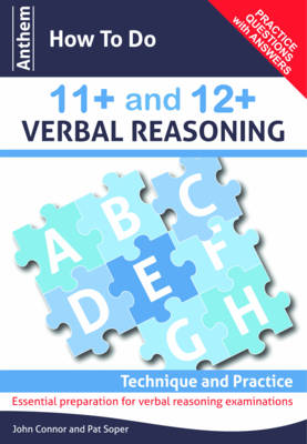 Anthem How to Do 11+ and 12+ Verbal Reasoning: Technique and Practice by John Connor, Pat Soper