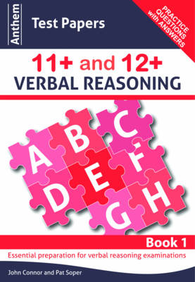 Anthem Test Papers 11+ and 12+ Verbal Reasoning by John Connor, Pat Soper