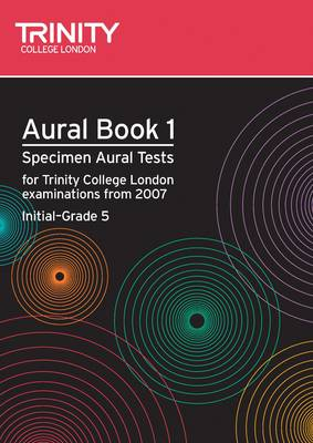 Aural Aural: Specimen Aural Tests for Trinity College London Exams from 2007 by Trinity Guildhall